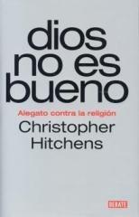 """""""dios no es bueno (alegato contra la religión)"""" - libro de Christopher Hitchens - año 2007 Dios-no-es-bueno"""