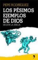 """""""Los pésimos ejemplos de Dios … según La biblia"""" - libro de Pepe Rodríguez - en dos formatos digitales Los-pesimos-ejemplos"""