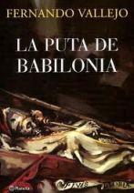 """""""La puta de Babilonia"""" - libro de Fernando Vallejo - Muy Interesante Puta-babilonia"""