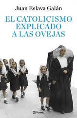 """""""El catolicismo explicado a las ovejas"""" - libro de Juan Eslava Galán Oejas"""