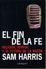 """""""El fin de la fe - Religión, terror, y el futuro de la razón"""" - libro de Sam Harris - año 2004 El-fin-de-la-fe1"""