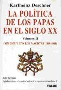 La política de los papas en el siglo XX – libro de Karlheinz Deschner publicado en dos volúmenes - año 1995 Politica-papas-ii
